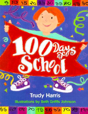 100 Days of School By Harris, Trudy/ Johnson, Beth Griffis (ILT)