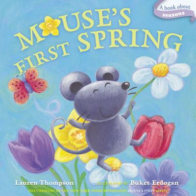 Mouse's First Spring By Thompson, Lauren/ Erdogan, Buket (ILT)